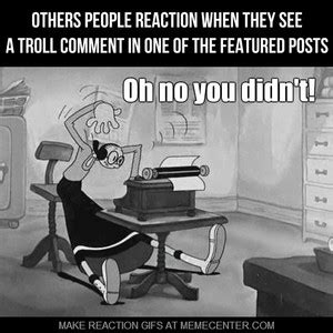 Don T Feed The Trolls Meme - seriously guys don t feed the trolls by madebyyourmama meme center