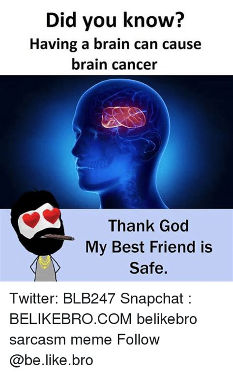 Brain Cancer Meme - 25 best memes about brain cancer brain cancer memes