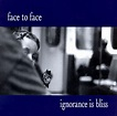 Ignorance Is Bliss - Face to Face   Songs, Reviews, Credits   AllMusic
