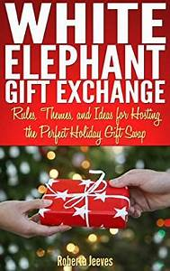 White Elephant Gift Exchange Rules Themes and Ideas for