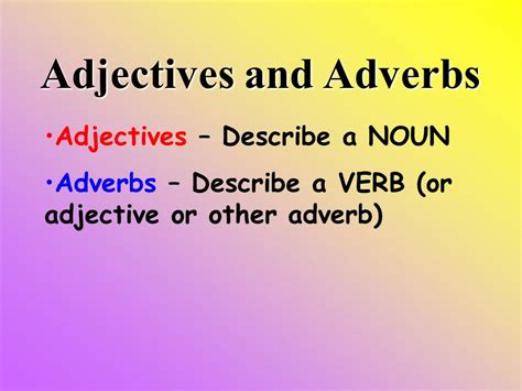 Modified Adjectives And Adverbs by Adjectives And Adverbs Ppt