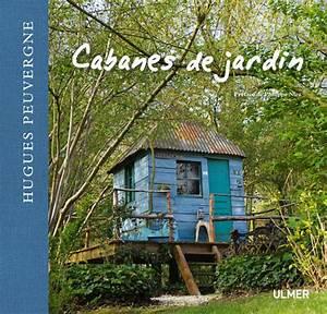livre cabanes de jardin peuvergne hugues ulmer With carnet de travail d un jardinier paysagiste 1 livre carnet de travail dun jardinier paysagiste
