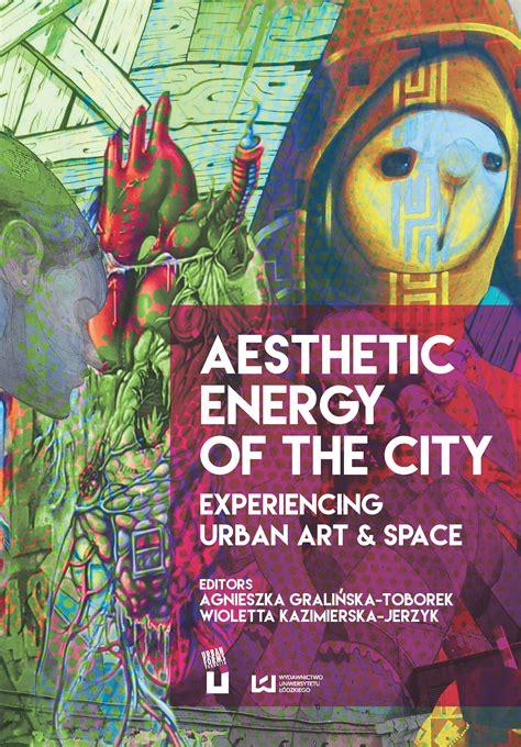 Aesthetic Energy Of The City Wydawnictwo Uniwersytetu