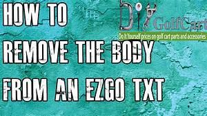 Ezgo Txt Body Removal