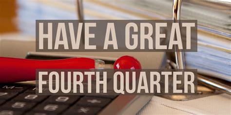 Business Quarters 4 Things To Do For A Great Fourth Quarter Due