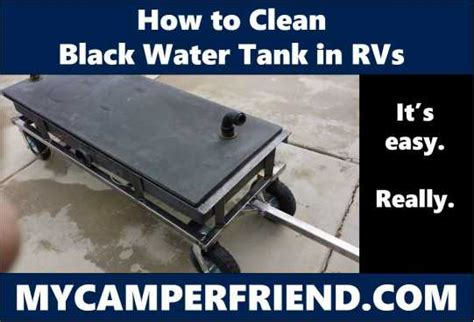 clean black water tank  rvs mycamperfriendcom