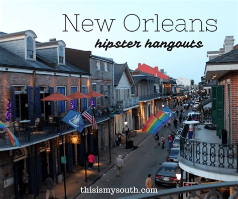 Hipster Hangouts in New Orleans - This Is My South