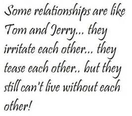 quotes some relationships are like tom and jerry best quotes of all time