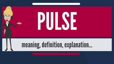 What Is Pulse? What Does Pulse Mean? Pulse Meaning