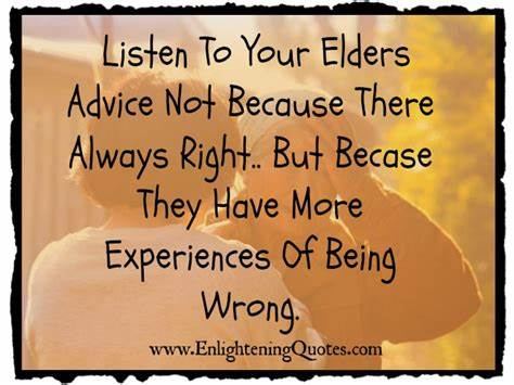 Hopefully You Please Learn From My Mistakes quotes about learning from elders
