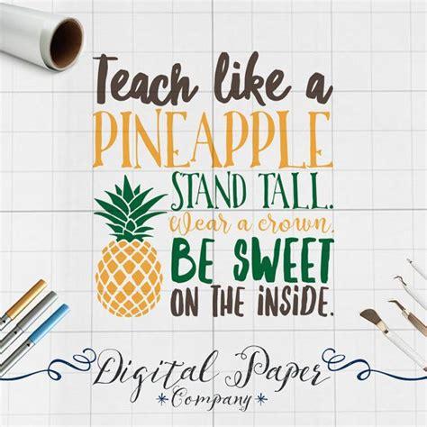 teachers pineapple quote svg teach   pineapple svg jpg png dxf svg files svg files