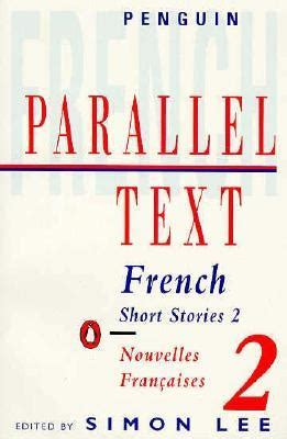 French Short Stories 2 Parallel Text By Simon Lee — Reviews, Discussion, Bookclubs, Lists