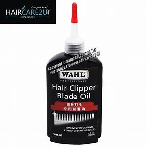 120ml Wahl Hair Clipper Blade Oil  U2013 Haircare2u My Online Store
