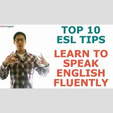 Learn To Speak English Fluently  10 Esl Tips To Master English Conversation Youtube