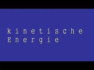 Kinetische Energie Berechnen : die kinetische energie herleitung der formel physik mechanik youtube ~ Themetempest.com Abrechnung