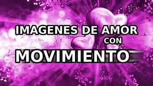 IMAGENES DE AMOR CON MOVIMIENTO #amor YouTube