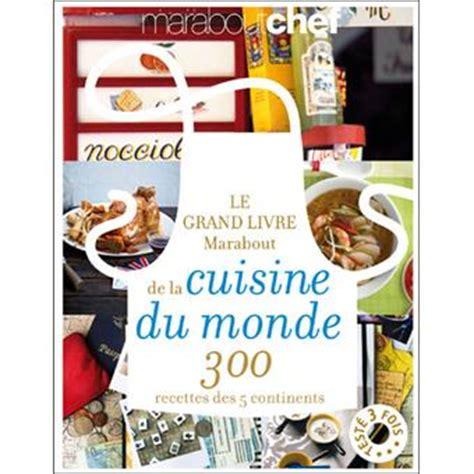 fnac livre de cuisine le grande livre marabout de la cuisine du monde 300