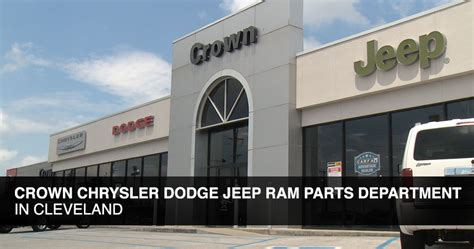 Crown Chrysler Dodge Jeep Ram Chattanooga Tn by Crown Cdjr Parts Department Auto Repair In Cleveland Tn