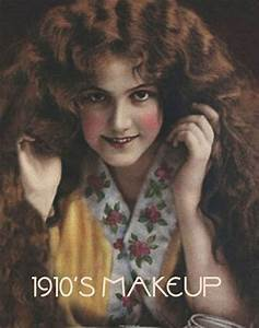 The History of Makeup - 1900 to 1919   Glamourdaze