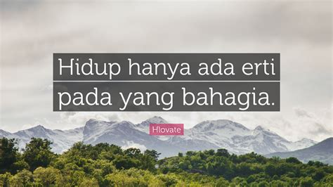 hlovate quote hidup   erti   bahagia