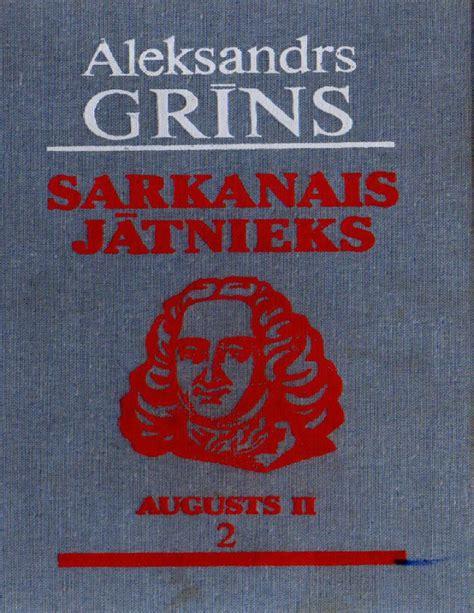 SARKANAIS JATNIEKS Trilogijas __Saderinatie__ 2. dala - Aleksandrs Grins by firmaartcom - Issuu