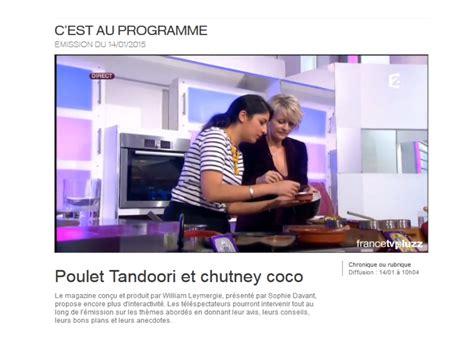 c est au programme recettes cuisine 2 chronique cuisine pour 2 c est au programme