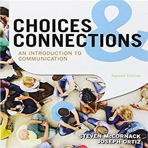 Choices And Connections An Introduction To Communication