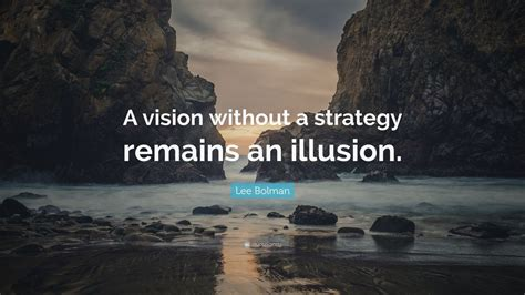 lee bolman quote  vision   strategy remains