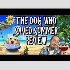 The Dog Who Saved Summer Review Youtube