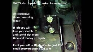 Vw T4 Clutch Pedal Broken As Usual