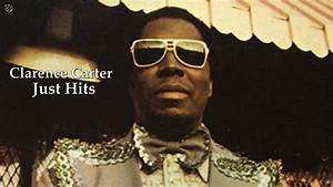 Clarence Carter - Just Hits (album) [HQ] - YouTube