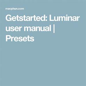 Getstarted  Luminar User Manual