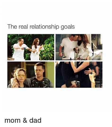 Real Relationship Memes - the real relationship goals mom dad dad meme on sizzle