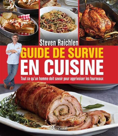 livre de cuisine pour homme livre guide de survie en cuisine tout ce qu 39 un homme