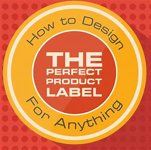 how to design a product label With how to design a product label