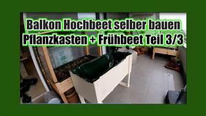 Kaminventilator Selber Bauen : balkon hochbeet selber bauen pflanzkasten fr hbeet teil 3 3 youtube ~ Eleganceandgraceweddings.com Haus und Dekorationen