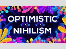 Optimistic Nihilism «TwistedSifter