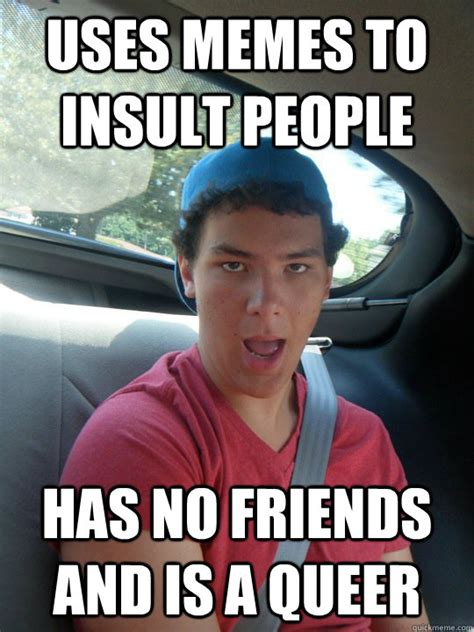 Insulting Funny Memes - insult memes image memes at relatably com
