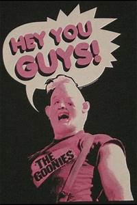 """The Goonies - """"Hey You Guys!"""" 