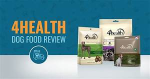 4health dog food reviews and recalls in 2018 4health puppy food review