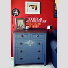 How To Refinish Old Furniture Decorate Your Place On The