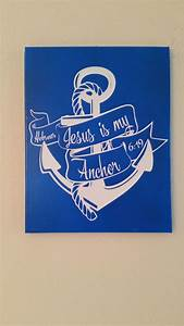 jesus is the anchor hand painted canvas with vinyl With vinyl letters on canvas