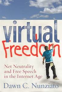 Virtual Freedom  Net Neutrality And Free Speech In The