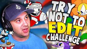 TRY NOT TO EDIT CHALLENGE! (This is really hard ...
