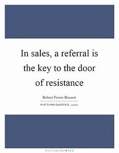 In sales, a ref... Inspirational Referral Quotes