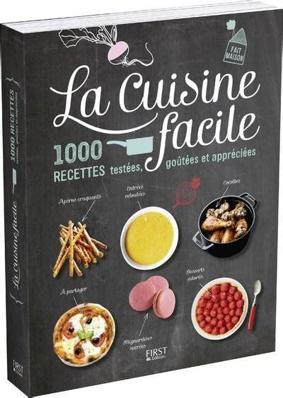 livre cuisine original livre la cuisine facile 1000 recettes testées goûtées