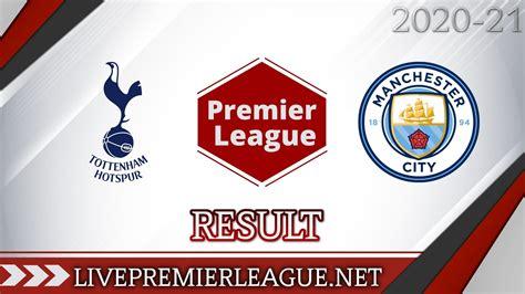 Tottenham Hotspur Vs Manchester City | Week 9 Result 2020