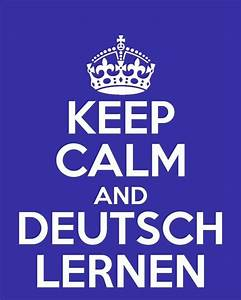 Keep calm and Learn German! | Words, Words, Wonderful ...