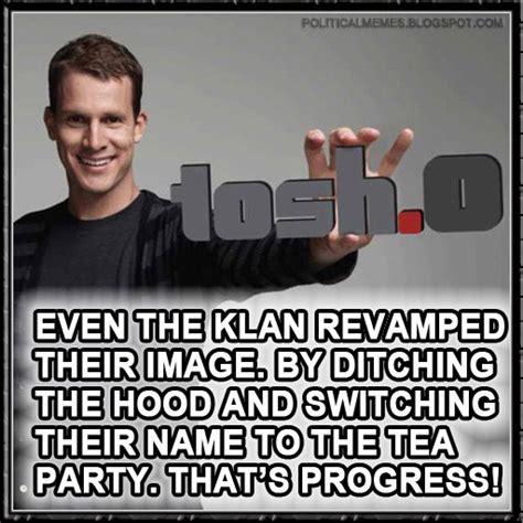 Tosh 0 Meme - political memes daniel tosh tosh 0 the tea party