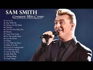 Sam Smith Songs Playlist 2017 || The Very Best Of Sam ...